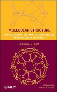 Molecular Structure. Understanding Steric and Electronic Effects from Molecular Mechanics - Norman L. Allinger  [Gebundene Ausgabe]