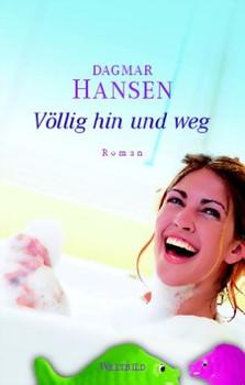 Völlig hin und weg - Dagmar Hansen