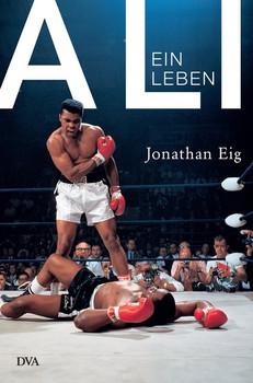 Ali. Ein Leben - Jonathan Eig  [Gebundene Ausgabe]