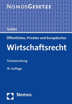 Öffentliches, Privates und Europäisches Wirtschaftsrecht. Textsammlung - Rechtsstand: 1. AUgut 2019 [Taschenbuch]