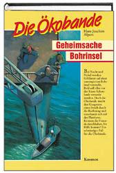 Die Ökobande, Geheimsache Bohrinsel - Hans J. Alpers