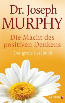 Die Macht des positiven Denkens. Das Große Lesebuch - Joseph Murphy  [Gebundene Ausgabe]
