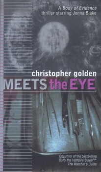 Meets the Eye (Body of Evidence, Band 4) - Golden, Christopher
