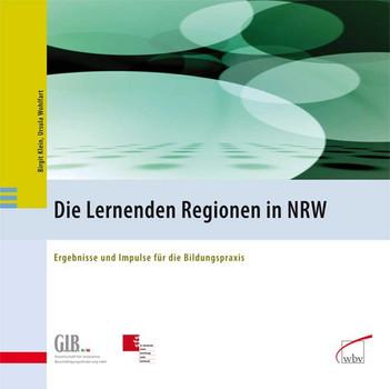 Die Lernenden Regionen in NRW. Ergebnisse und Impulse für die Bildungspraxis [Gebundene Ausgabe]
