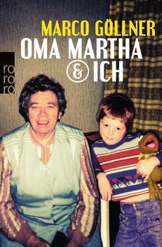 Oma Martha und ich - Marco Göllner  [Taschenbuch]