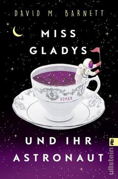 Miss Gladys und ihr Astronaut. Roman - David M. Barnett  [Taschenbuch]