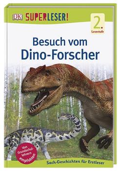 SUPERLESER! Besuch vom Dino-Forscher. Sach-Geschichten für Erstleser, 2. Lesestufe [Gebundene Ausgabe]