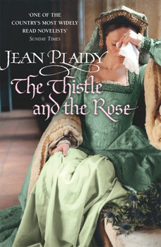 Thistle and the Rose - Jean Plaidy