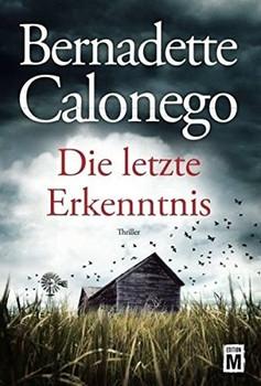 Die letzte Erkenntnis - Bernadette Calonego  [Taschenbuch]