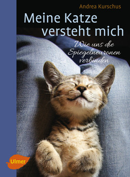 Meine Katze versteht mich: Wie uns die Spiegelneuronen verbinden - Kurschus, Andrea