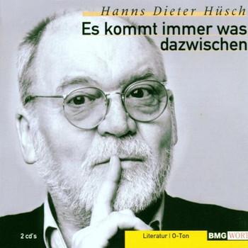 Hanns Dieter Hüsch - Es Kommt Immer Was Dazwischen