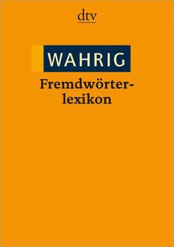 WAHRIG Fremdwörterlexikon - Renate Wahrig-Burfeind