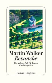 Revanche. Der zehnte Fall für Bruno, Chef de police - Martin Walker  [Gebundene Ausgabe]