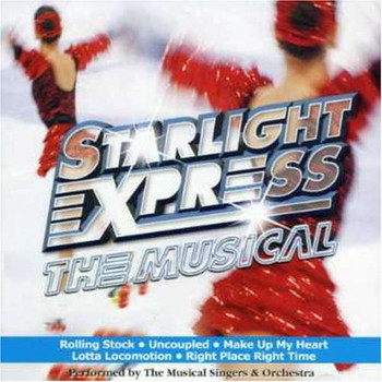 Starlight Express the Musical - Starlight Express the Musical