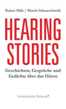 Hearing Stories. Geschichten, Gespräche und Gedichte über das Hören - Rainer Hüls  [Taschenbuch]