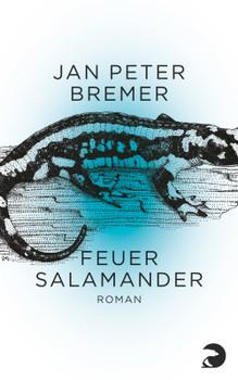 Feuersalamander: Roman - Bremer, Jan Peter