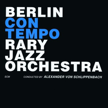Berlin Contemporary Jazz Orchestra - Berlin Contemporary Jazz Orchestra