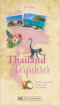 Der kleine Thailand-Verführer. Impressionen und Geschichten aus dem Landes des Lächelns - Kay Maeritz  [Taschenbuch]