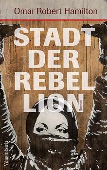 Stadt der Rebellion - Omar Robert Hamilton  [Gebundene Ausgabe]