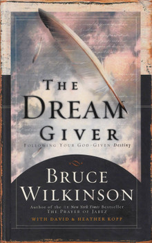 The Dream Giver - Bruce Wilkinson [Hardcover]