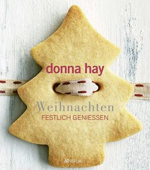 Weihnachten. Festlich geniessen - Donna Hay  [Taschenbuch]