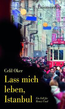 Lass mich leben, Istanbul - Celil Oker  [Gebundene Ausgabe]
