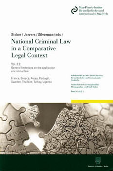 National Criminal Law in a Comparative Legal Context.. Vol. 2.2: General limitations on the application of criminal law: Principle of legality – Extraterritorial jurisdiction. France, Greece, Korea, Portugal, Sweden, Thailand, Turkey, Uganda. [Taschenbuch]