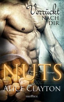NUTS - Verrückt nach Dir - Alice Clayton [Taschenbuch]