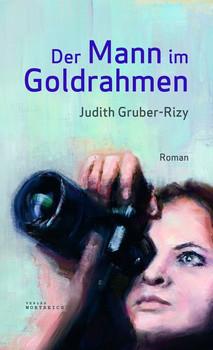 Der Mann im Goldrahmen - Judith Gruber-Rizy  [Gebundene Ausgabe]