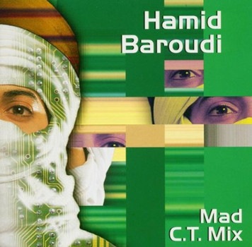 Hamid Baroudi - Mad*C.T.*Mix (Remix)
