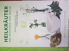 Heilkräuter - Die Apotheke der Natur. Alternative Heilmethoden nach Gottfried Hochgruber [Gebundene Ausgabe]