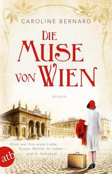 Die Muse von Wien. Roman - Caroline Bernard  [Taschenbuch]