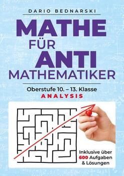 Mathe für Antimathematiker - Analysis. Analysis - Dario Bednarski  [Taschenbuch]
