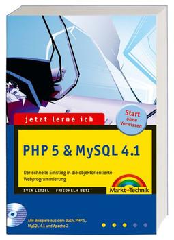 Jetzt lerne ich PHP 5 und MySQL 4.1: Der schnelle Einstieg in die objektorientierte Webprogrammierung - Sven Letzel