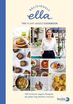Deliciously Ella. The Plant-Based Cookbook. 100 einfache vegane Rezepte, die jeden Tag köstlich machen - Ella Mills (Woodward)  [Gebundene Ausgabe]