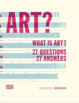 What is Art?. 27 Questions  27 Answers [Gebundene Ausgabe]