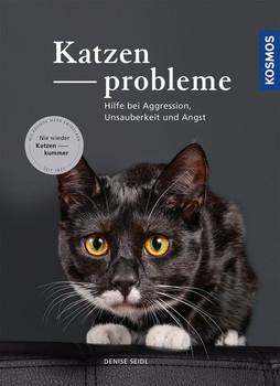 Katzenprobleme. Hilfe bei Aggression, Unsauberkeit und Angst - Denise Seidl  [Gebundene Ausgabe]