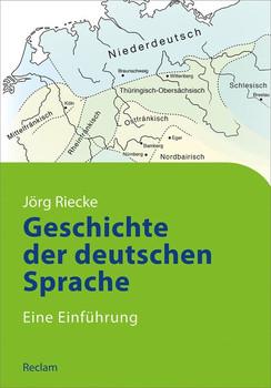 Geschichte der deutschen Sprache: Eine Einführung -  Jörg Riecke [Taschenbuch]