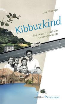 Kibbuzkind. Eine deutsch-israelische Familiengeschichte - Lisa Welzhofer  [Taschenbuch]
