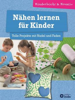Nähen lernen für Kinder - Tolle Projekte mit Nadel und Faden. kinderleicht & kreativ - ab 8 Jahren - Astrid Otte  [Gebundene Ausgabe]