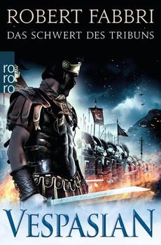 Vespasian. Das Schwert des Tribuns - Robert Fabbri  [Taschenbuch]
