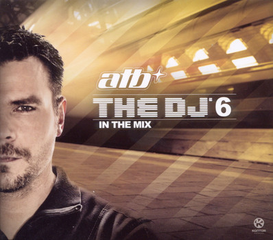 Atb - The DJ 6-in the Mix