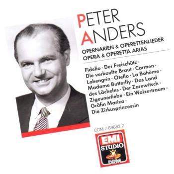 Peter Anders - Opernarien und Operettenlieder
