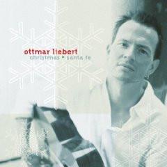 Ottmar & Luna Negra Liebert - Christmas & Santa Fe