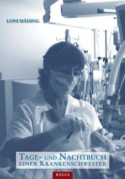 Tage- und Nachtbuch einer Krankenschwester - Mäding, Loni