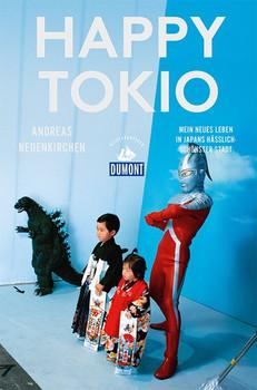 Happy Tokio (DuMont Reiseabenteuer) [Taschenbuch]