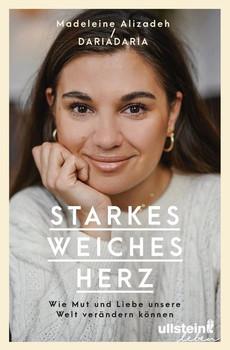 Starkes weiches Herz. Wie Mut und Liebe unsere Welt verändern können - Madeleine Alizadeh (dariadaria)  [Taschenbuch]