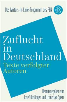 Zuflucht in Deutschland: Texte verfolgter Autoren - Josef Haslinger [Taschenbuch]