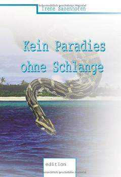 Kein Paradies ohne Schlange - Sazenhofen, Irene