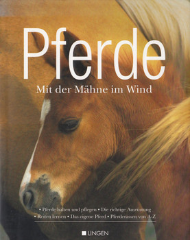 Pferde -  Mit der Mähne im Wind: Pferde halten und pflegen, Die richtige Ausrüstung, Reiten lernen, Das eigende Pferd, Pferderassen von A-Z - Uta Over [Gebundene Ausgabe]